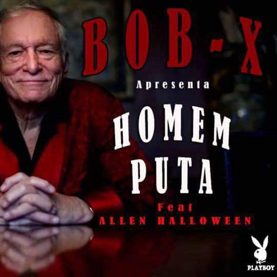 Bob X Feat. Allen Halloween - Homem Puta [Download]