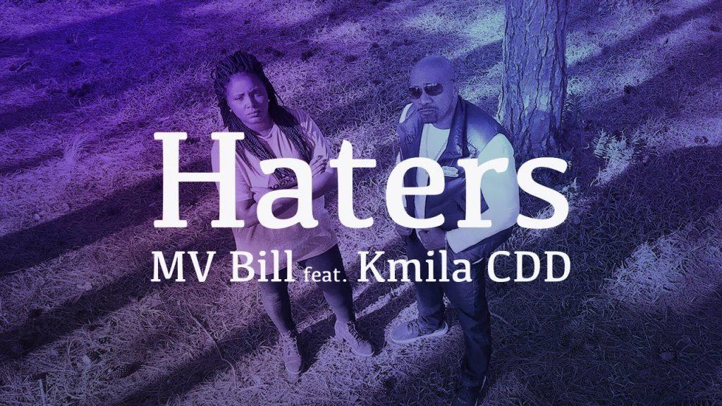 MV Bill Feat. Kmila CDD - Haters