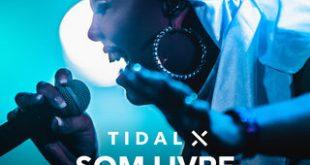 Tidal X Som Livre promove show de rap e música eletrônica e gera conteúdo exclusivo (ao Vivo)