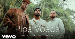 Vídeo: Rashid - Pipa Voada ft. Emicida e Lukinhas